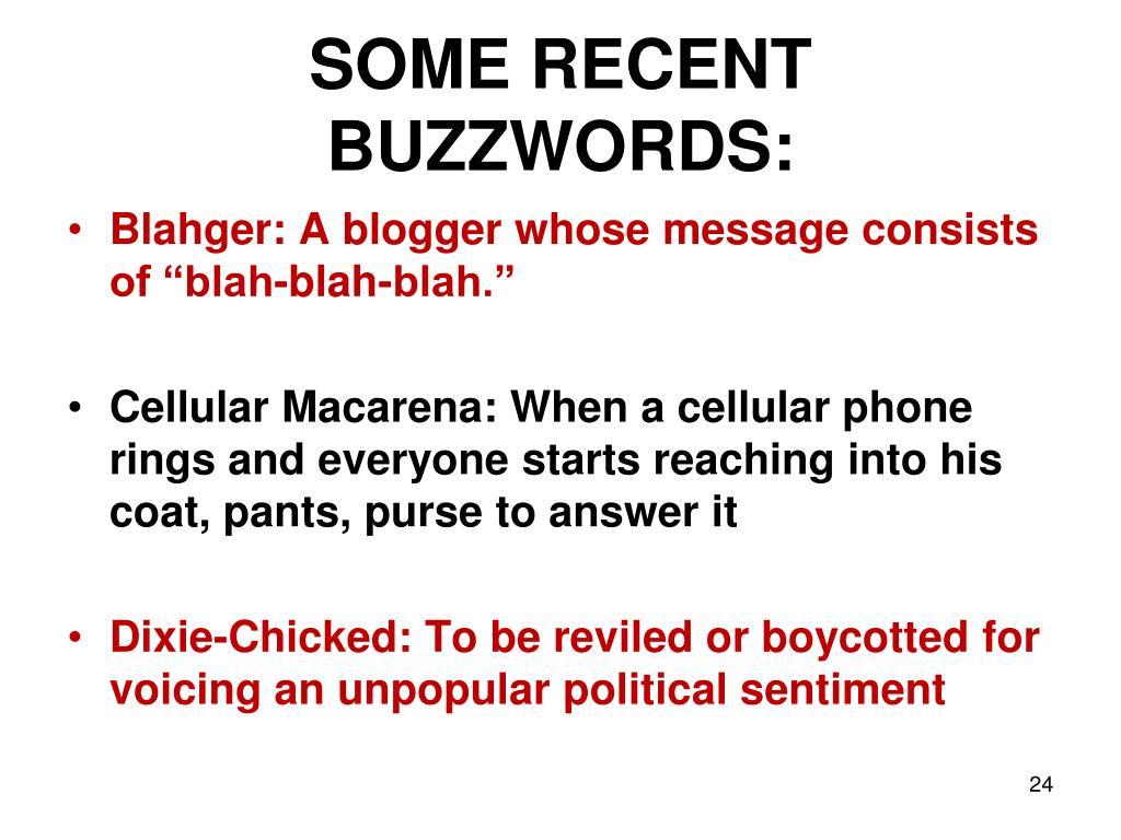 SOME RECENT BUZZWORDS: