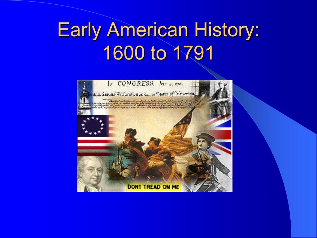 early american history 1600 to 1791 l.