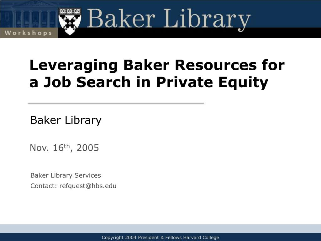 l everaging baker resources for a job search in private equity l.