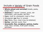include a variety of grain foods
