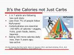 it s the calories not just carbs