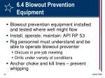 6 4 blowout prevention equipment