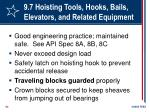 9 7 hoisting tools hooks bails elevators and related equipment