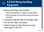 9 9 drill string handling equipment