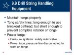 9 9 drill string handling equipment67