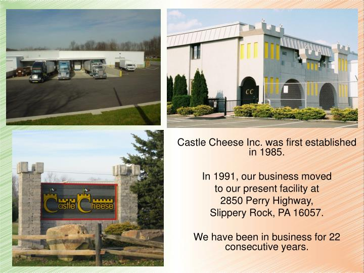 Castle Cheese Inc. was first established in 1985.
