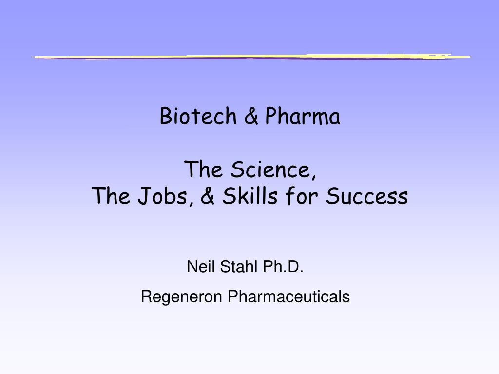 biotech pharma the science the jobs skills for success l.