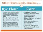 other flours meals starches