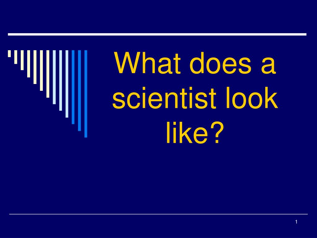 what does a scientist look like l.