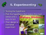 5 experimenting