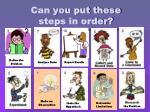 can you put these steps in order