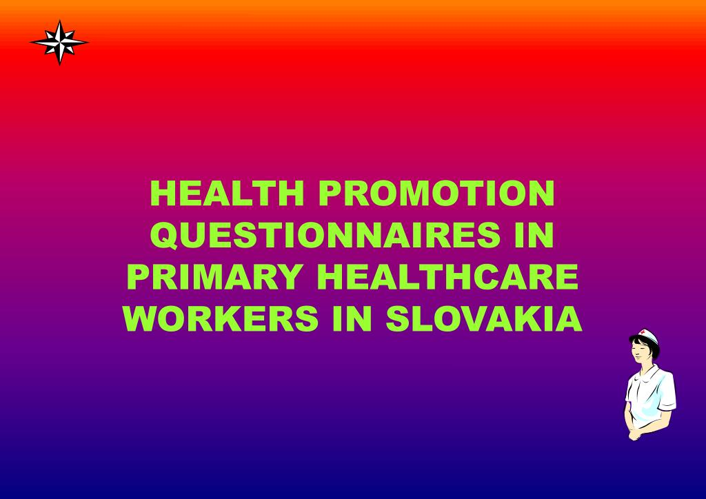 health promotion questionnaires in primary healthcare workers in slovakia l.