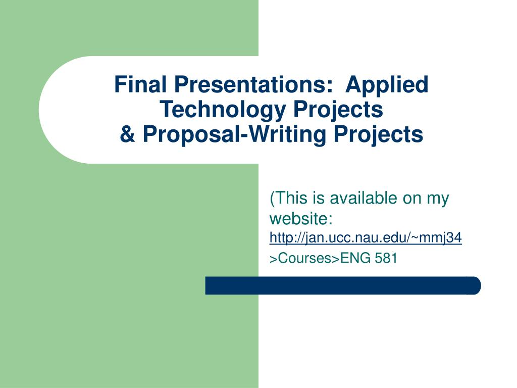 final presentations applied technology projects proposal writing projects l.