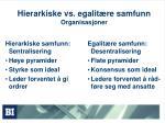 hierarkiske vs egalit re samfunn organisasjoner