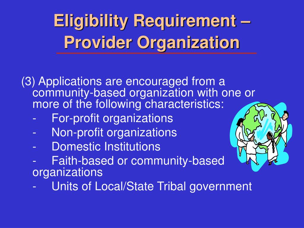 Eligibility Requirement – Provider Organization