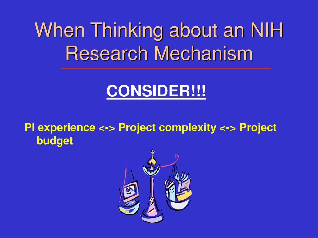 When Thinking about an NIH Research Mechanism