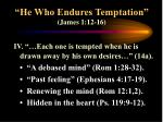 he who endures temptation james 1 12 1610