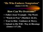 he who endures temptation james 1 12 1614