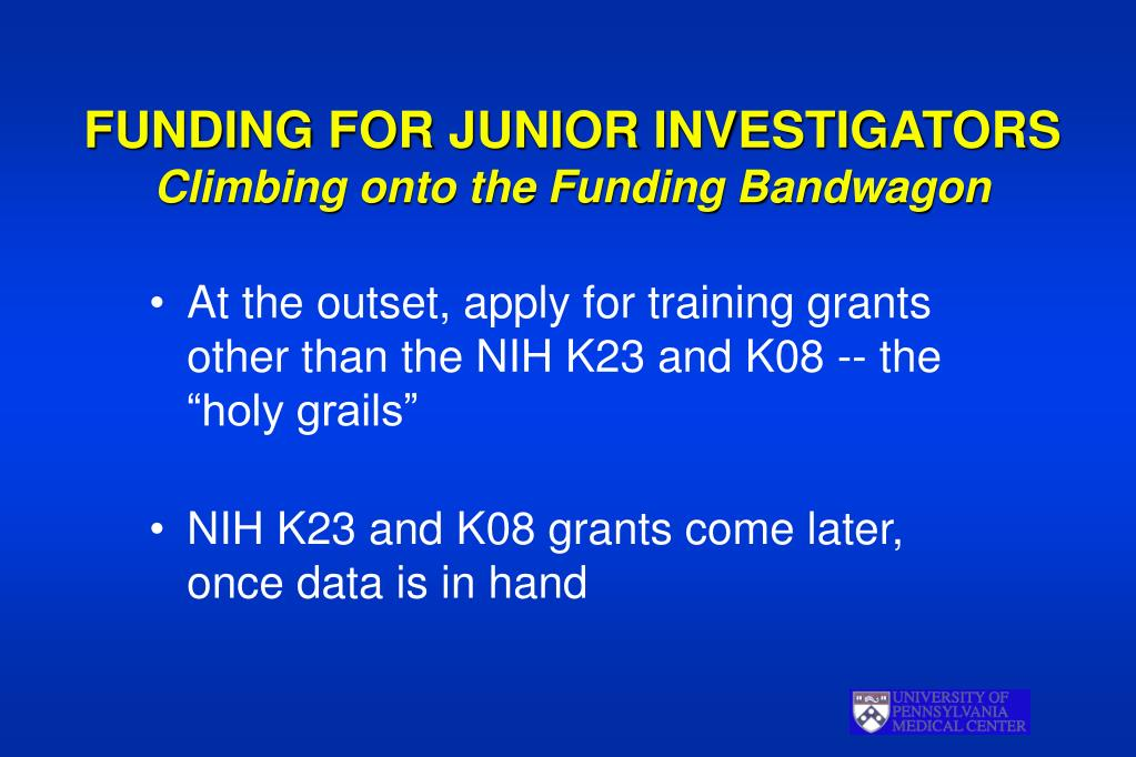 funding for junior investigators climbing onto the funding bandwagon l.