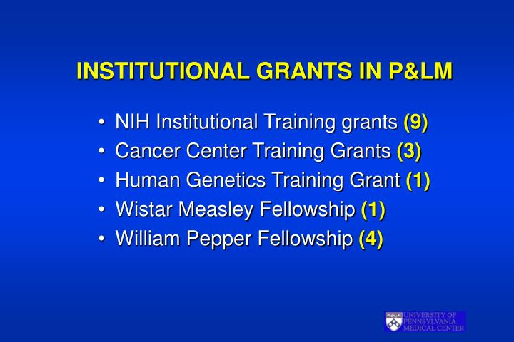 Institutional grants in p lm