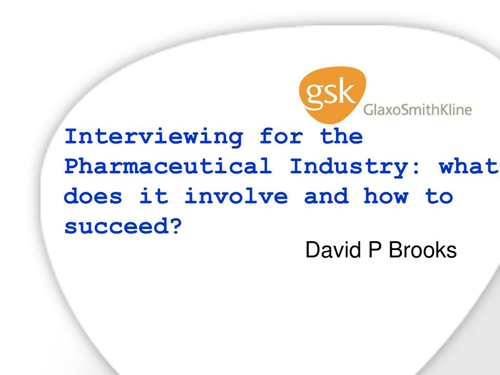 interviewing for the pharmaceutical industry what does it involve and how to succeed l.