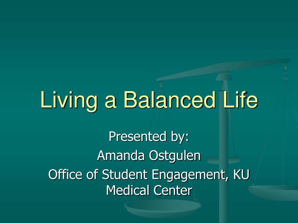 living a balanced life l.