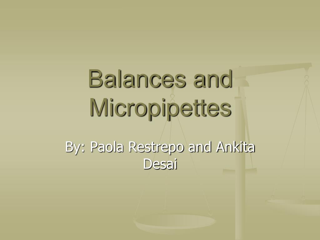 balances and micropipettes l.