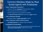 common mistakes made by real estate agents with employees