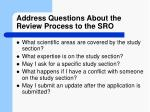 address questions about the review process to the sro
