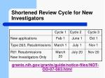 shortened review cycle for new investigators