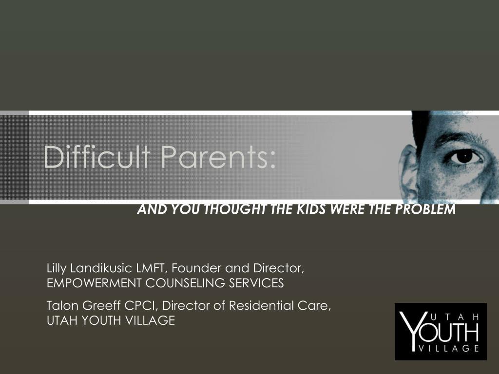 difficult parents l.