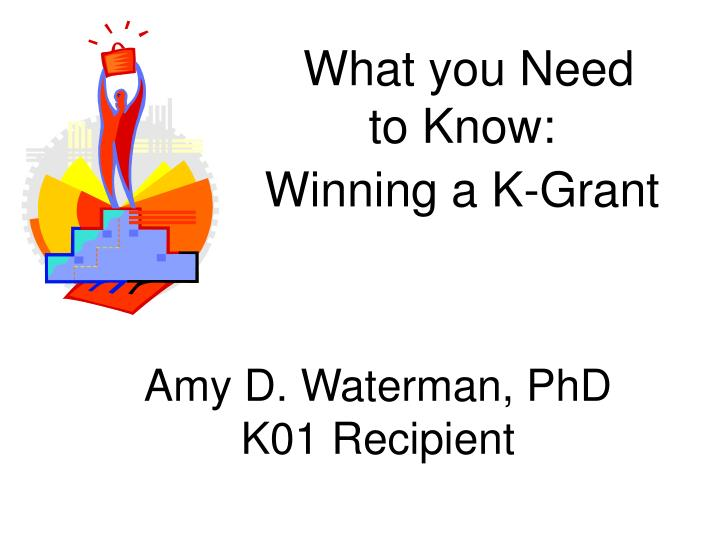 what you need to know winning a k grant n.