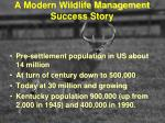 a modern wildlife management success story