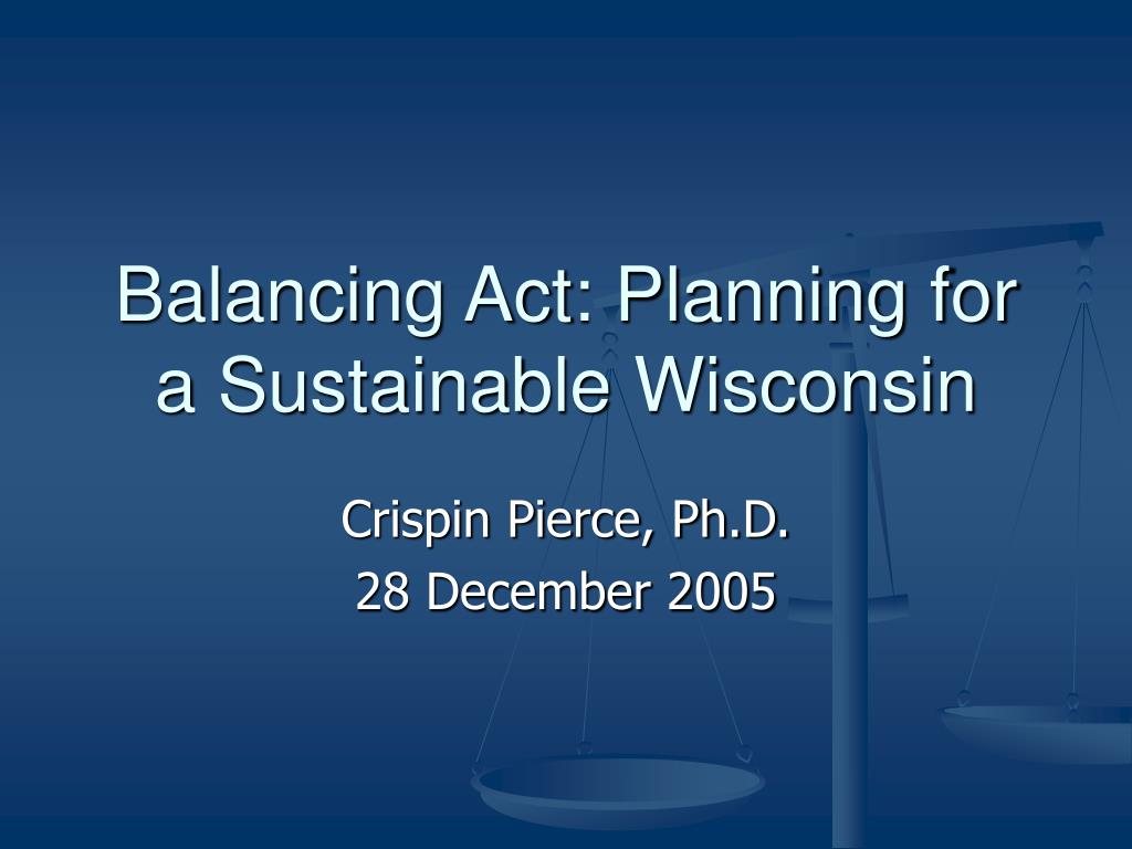 balancing act planning for a sustainable wisconsin l.