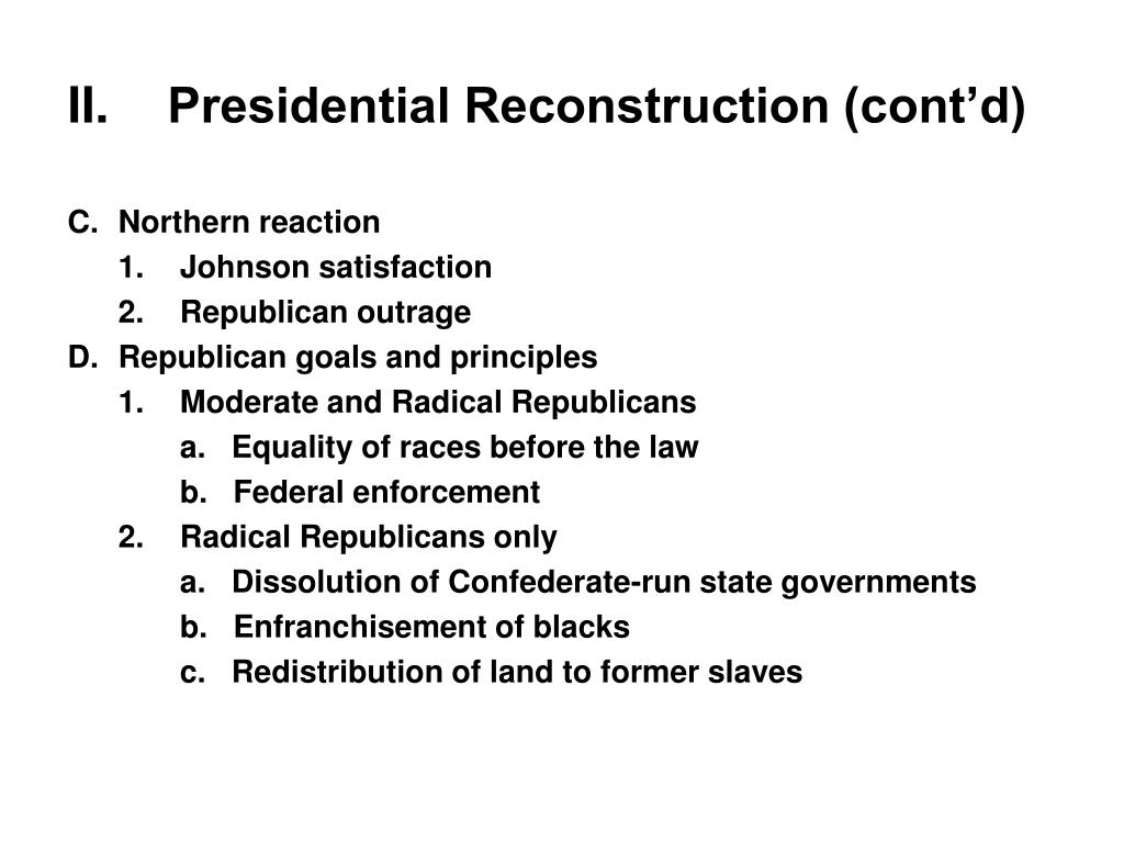 II.Presidential Reconstruction (cont'd)