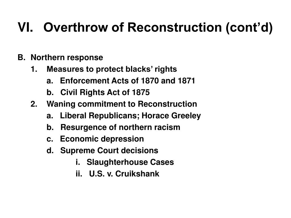 VI.Overthrow of Reconstruction (cont'd)