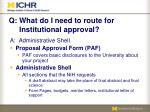 q what do i need to route for institutional approval