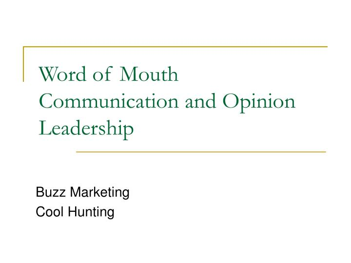 word of mouth communication and opinion leadership n.