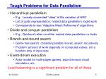 tough problems for data parallelism