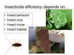 insecticide efficiency depends on