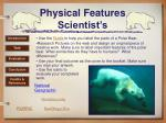 physical features scientist s