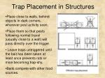 trap placement in structures