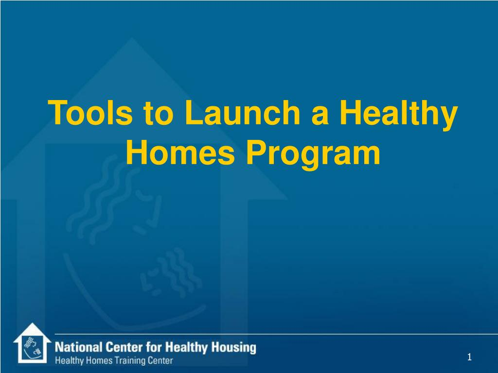 tools to launch a healthy homes program l.