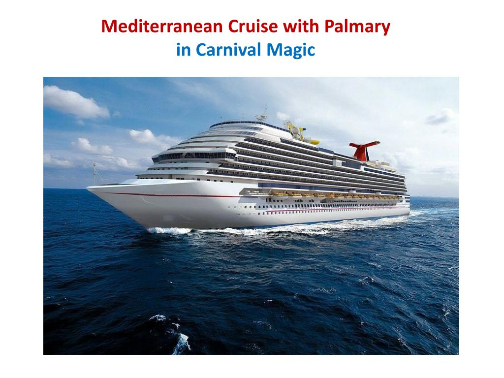 mediterranean cruise with palmary in carnival magic l.