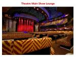 theatre main show lounge