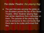 the globe theatre the playing flag