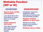 wettable powders wp or w