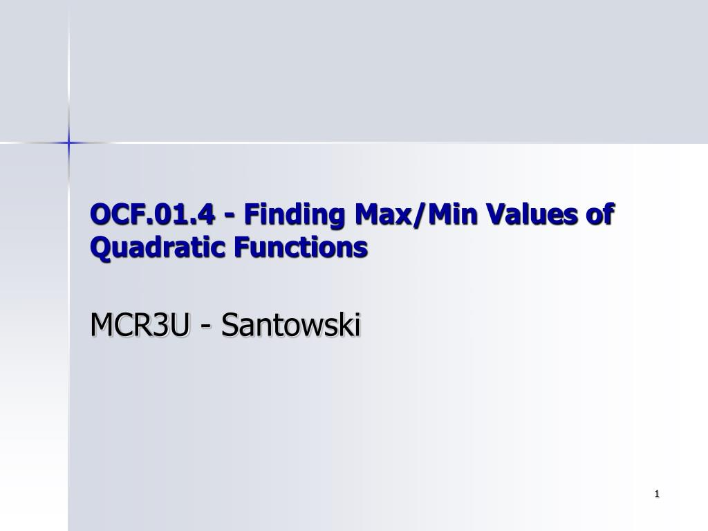 ocf 01 4 finding max min values of quadratic functions l.