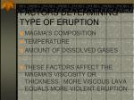 factors determining type of eruption