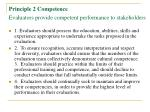 principle 2 competence evaluators provide competent performance to stakeholders